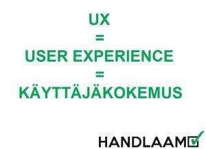 UX, User Experience, Käyttäjäkokemus